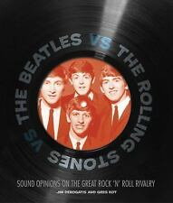 The Beatles vs. The Rolling Stones: Sound Opinions on the Great Rock 'n' Roll Ri