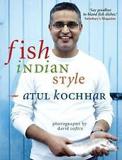 Fish, Indian Style : 100 Simple Spicy Recipes by Atul Kochhar (2010, Paperback)