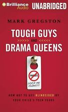 Tough Guys and Drama Queens : How Not to Get Blindsided by Your Child's Teen...