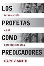 Los Profetas como Predicadores: Introduccion a los Profetas Hebreos Spanish Edi