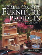 Simple Country Furniture Projects in 1/12 Scale, Alison J. White, New Book