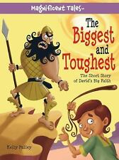 The Biggest and Toughest: The Short Story of David's Big Faith (Magnificent Tale