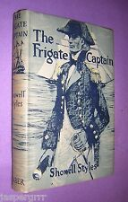 SHOWELL STYLES. 1954. THE FRIGATE CAPTAIN. 1st EDITION HARDBACK. DUST WRAPPER.