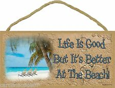 """Life Is Good But It's Better At The Beach Chairs Sign Plaque 5""""x10"""" Nautical"""