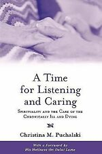 A Time for Listening and Caring : Spirituality and the Care of the...