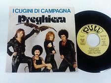I CUGINI DI CAMPAGNA PREGHIERA / RAGAZZA CERCASI 7'' 45GIRI 1975
