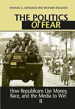 The Politics of Fear: How Republicans Use Money, Race, and the Media to Win, Gen