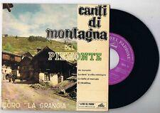 CORO LA GRANGIA-CANTI DI MONTAGNA DEL PIEMONTE-VOCE  PADRONE 7EMQ 107-45 giri EP