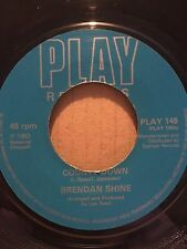 "BRENDAN SHINE 7"" - COUNTY DOWN / THREE PUBS IN BOHOLA - PLAY 149"