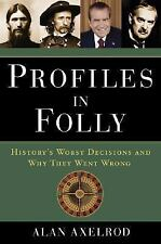 Profiles in Folly: History's Worst Decisions and Why They Went Wrong-ExLibrary