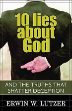 10 Lies About God: And the Truths That Shatter Deception by Lutzer, Erwin, Good