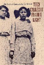 They Called It Prairie Light: The Story of Chilocco Indian School North America
