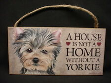 Cute YORKIE A House Is Not A Home PUPPY DOG ART wood 5 x 10 SIGN wall PLAQUE New