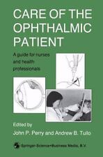 Care of the Ophthalmic Patient : A Guide for Nurses and Health Professionals...