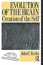 Evolution of the Brain: Creation of the Self by Eccles, John C.