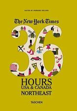 The New York Times: 36 Hours USA & Canada, Northeast by , Good Book