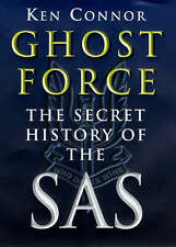 Ghost Force: The Secret History Of The SAS, Connor, Ken Hardback Book