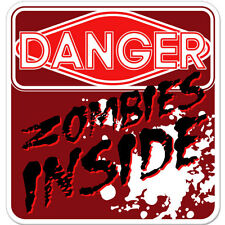 "Danger Zombies Inside Funny Warning car bumper sticker decal 4"" x 4"""