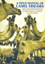 A Field Manual of Camel Diseases : Traditional and Modern Health Care for the...