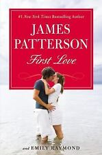 First Love by James Patterson and Emily Raymond (2014, Hardcover)