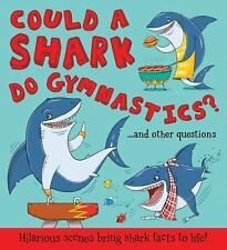 What If A: Could a Shark Do Gymnastics? by Camilla de la Bédoyere (2015,...