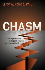 Chasm: Crossing the Divide Between Hollywood and People of Faith (Morgan James F