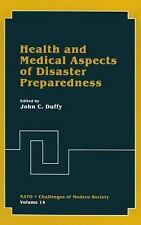 Nato Challenges of Modern Society: Health and Medical Aspects of Disaster...