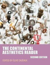 The Continental Aesthetics Reader (2011, Paperback, Revised, New Edition)