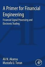 A Primer for Financial Engineering : High Frequency Trading and Signal...