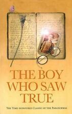 The Boy Who Saw True : The Time-Honoured Classic of the Paranormal by...
