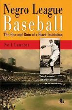 Negro League Baseball: The Rise and Ruin of a Black Institution - Lanctot, Neil