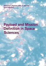 Payload and Mission Definition in Space Sciences (2011, Paperback)
