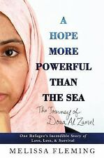 A Hope More Powerful Than the Sea: One Refugee's Incredible Story by Fleming HC