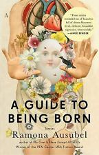 A Guide to Being Born by Ramona Ausubel (2014, Paperback)