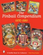 The Pinball Compendium: 1970-1981 (Schiffer Book for Collectors) by Shalhoub, M