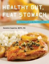 Healthy Gut, Flat Stomach: The Fast and Easy Low-FODMAP Diet Plan, Capalino, Dan