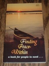 Finding Peace Within: A Book For People In Need (1989, paperback)