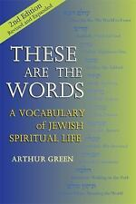 These Are the Words: A Vocabulary of Jewish Spiritual Life, Second Edition, Gree