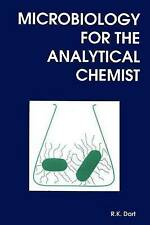 Microbiology for the Analytica by Dart, R K