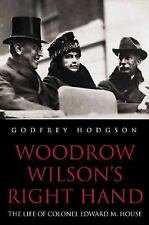 Woodrow Wilson's Right Hand: The Life of Colonel Edward M. House-ExLibrary