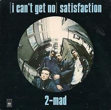 DISCO 45 Giri  2-Mad - (I Can't Get No) Satisfaction / Let Your Body Jazz