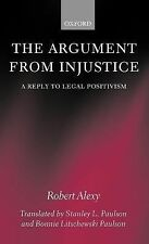 The Argument from Injustice : A Reply to Legal Positivism by Robert Alexy...