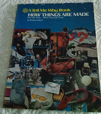 How Things Are Made : How They Work ... Where They Come From by Arkady Leokum