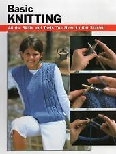 Basic Knitting: All the Skills and Tools You Need to Get Started (How To Basics