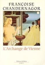 L'Archange de Vienne // Françoise CHANDERNAGOR // Fallois // 1ère Edition