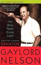 The Man from Clear Lake: Earth Day Founder Senator Gaylord Nelson-ExLibrary