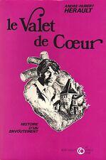 LE VALET DE COEUR - HISTOIRE D'UN ENVOUTEMENT D'ANDRÉ-HUBERT HÉRAULT CERCLE D'OR