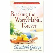 Breaking the Worry Habit... Forever! : God's Plan for Lasting Peace of Mind...