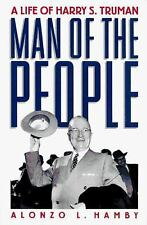 Man of the People: A Life of Harry S. Truman, Hamby, Alonzo L., Good Condition,