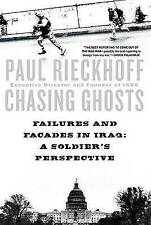 Chasing Ghosts: Failures and Facades in Iraq: A Soldier's Perspective by Paul R…
